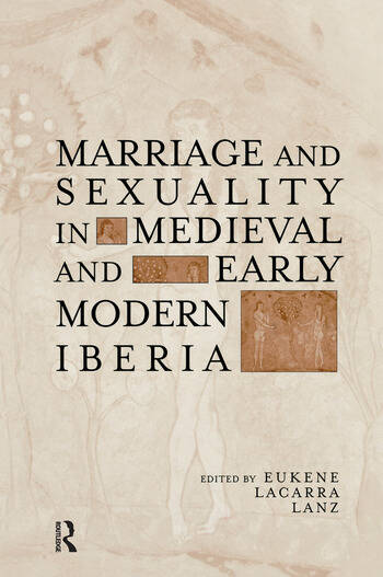 Marriage and Sexuality in Medieval and Early Modern Iberia book cover