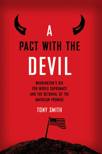 A Pact with the Devil Washington's Bid for World Supremacy and the Betrayal of the American Promise book cover