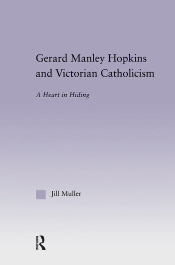 Gerard Manley Hopkins and Victorian Catholicism A Heart in Hiding book cover