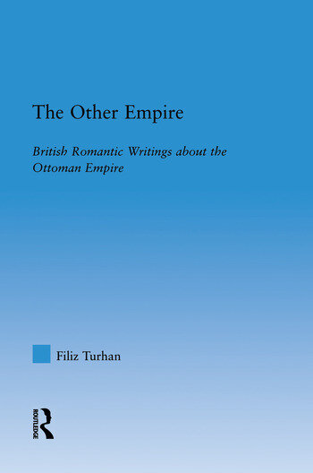 The Other Empire British Romantic Writings about the Ottoman Empire book cover