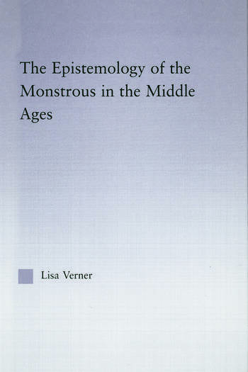 The Epistemology of the Monstrous in the Middle Ages book cover