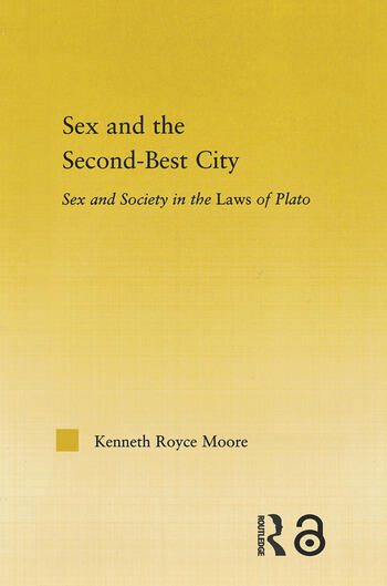 Sex and the Second-Best City Sex and Society in the Laws of Plato book cover