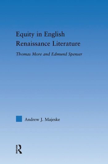 Equity in English Renaissance Literature Thomas More and Edmund Spenser book cover
