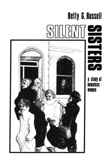 Silent Sisters An Ethnography Of Homeless Women book cover