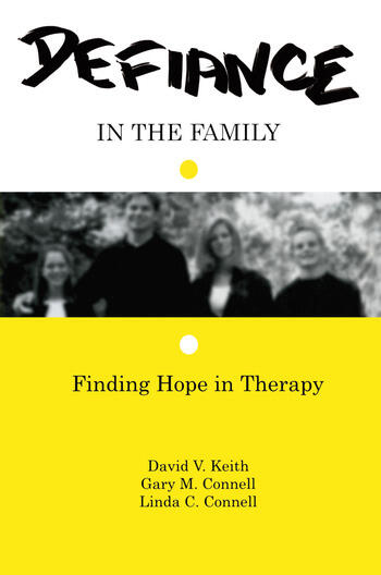 Defiance in the Family Finding Hope in Therapy book cover