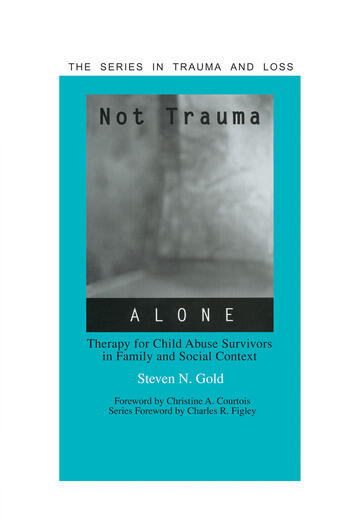 Not Trauma Alone Therapy for Child Abuse Survivors in Family and Social Context book cover