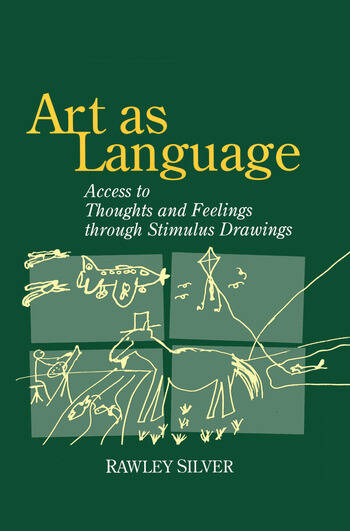 Art as Language Access to Emotions and Cognitive Skills through Drawings book cover