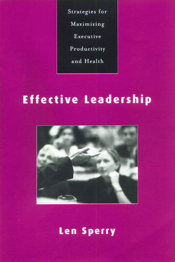 Effective Leadership Strategies for Maximizing Executive Productivity and Health book cover