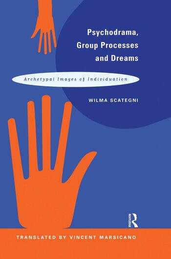 Psychodrama, Group Processes and Dreams Archetypal Images of Individuation book cover