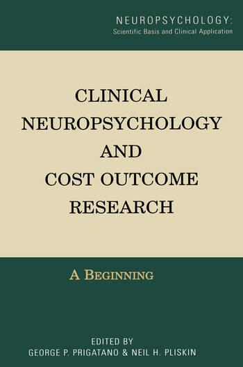 Clinical Neuropsychology and Cost Outcome Research A Beginning book cover