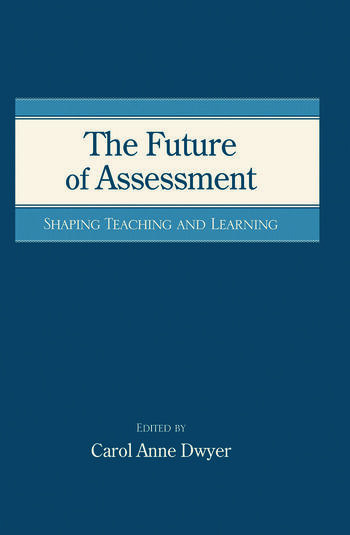 The Future of Assessment Shaping Teaching and Learning book cover