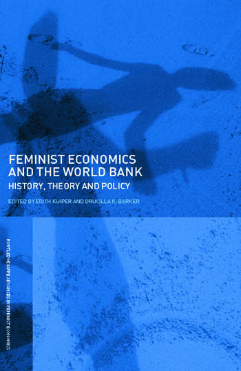 Feminist Economics and the World Bank History, theory and policy book cover