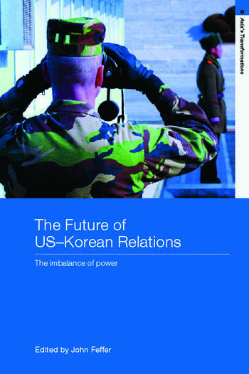 The Future of US-Korean Relations The Imbalance of Power book cover