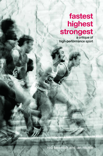 Fastest, Highest, Strongest A Critique of High-Performance Sport book cover