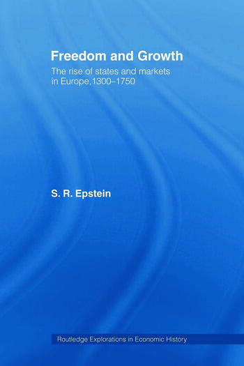 Freedom and Growth The Rise of States and Markets in Europe, 1300-1750 book cover