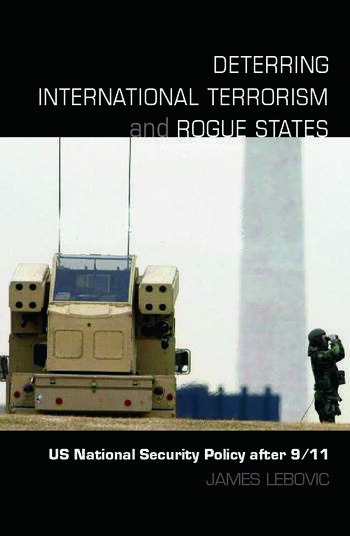 Deterring International Terrorism and Rogue States US National Security Policy after 9/11 book cover