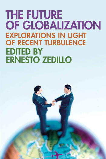 The Future of Globalization Explorations in Light of Recent Turbulence book cover