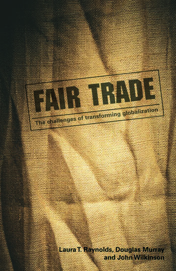 Fair Trade The Challenges of Transforming Globalization book cover