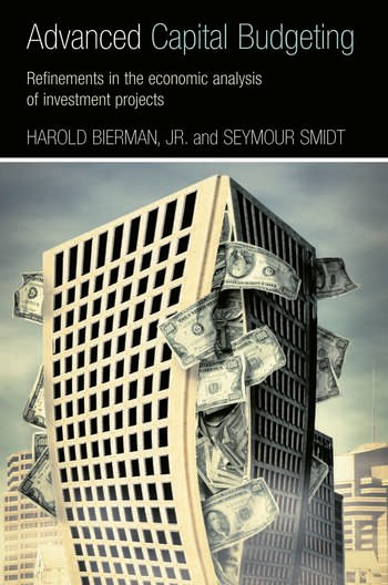 Advanced Capital Budgeting Refinements in the Economic Analysis of Investment Projects book cover