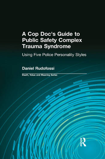 A Cop Doc's Guide to Public Safety Complex Trauma Syndrome Using Five Police Personality Styles book cover