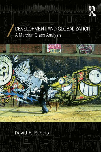 Development and Globalization A Marxian Class Analysis book cover