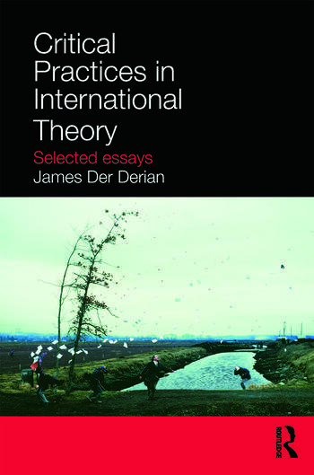 Critical Practices in International Theory Selected Essays book cover