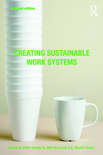 Creating Sustainable Work Systems Developing Social Sustainability book cover