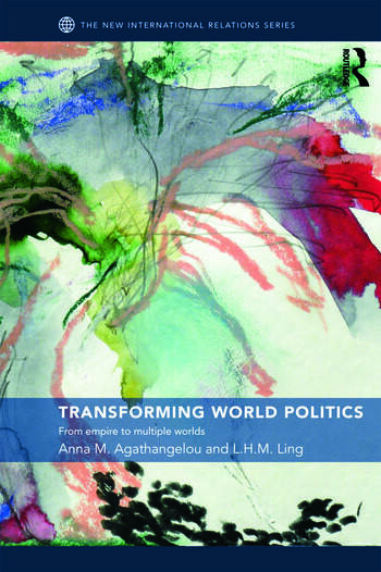 Transforming World Politics From Empire to Multiple Worlds book cover