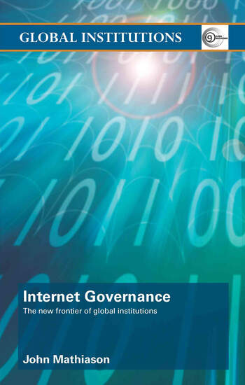 Internet Governance The New Frontier of Global Institutions book cover