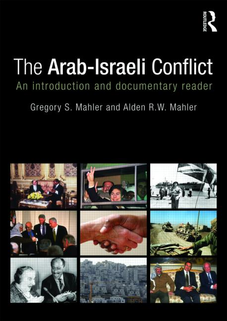 The Arab-Israeli Conflict An Introduction and Documentary Reader book cover
