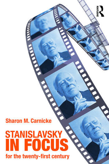 Stanislavsky in Focus An Acting Master for the Twenty-First Century book cover