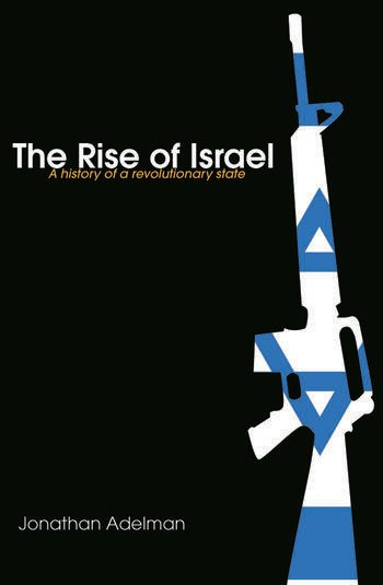 The Rise of Israel A History of a Revolutionary State book cover