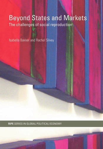 Beyond States and Markets The Challenges of Social Reproduction book cover