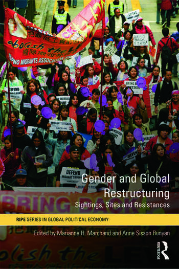 Gender and Global Restructuring Sightings, Sites and Resistances book cover