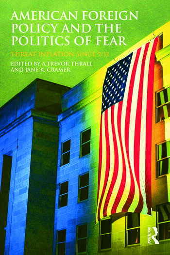 American Foreign Policy and The Politics of Fear Threat Inflation since 9/11 book cover