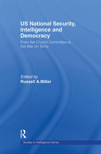 US National Security, Intelligence and Democracy From the Church Committee to the War on Terror book cover