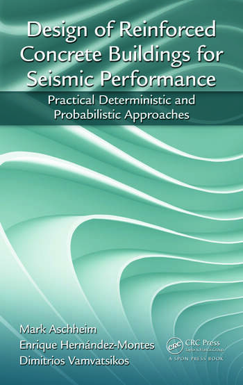 Design of Reinforced Concrete Buildings for Seismic Performance Practical Deterministic and Probabilistic Approaches book cover
