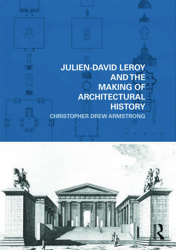 Julien-David Leroy and the Making of Architectural History book cover