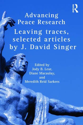 Advancing Peace Research Leaving Traces, Selected Articles by J. David Singer book cover