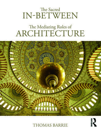 The Sacred In-Between: The Mediating Roles of Architecture book cover