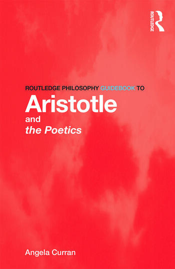 Routledge Philosophy Guidebook to Aristotle and the Poetics book cover