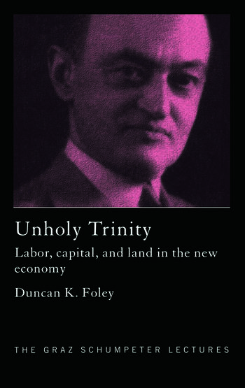 Unholy Trinity Labor, Capital and Land in the New Economy book cover