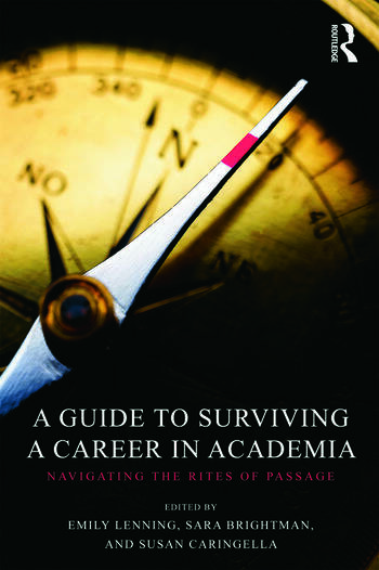 A Guide to Surviving a Career in Academia Navigating the Rites of Passage book cover