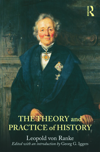 The Theory and Practice of History Edited with an introduction by Georg G. Iggers book cover