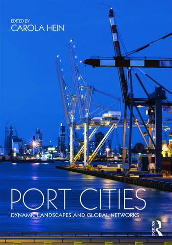 Port Cities Dynamic Landscapes and Global Networks book cover