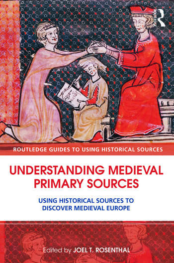 Understanding Medieval Primary Sources Using Historical Sources to Discover Medieval Europe book cover