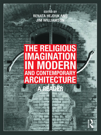 The Religious Imagination in Modern and Contemporary Architecture A Reader book cover