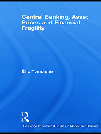 Central Banking, Asset Prices and Financial Fragility book cover