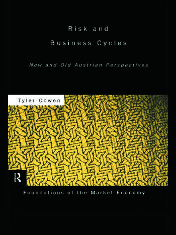 Risk and Business Cycles New and Old Austrian Perspectives book cover