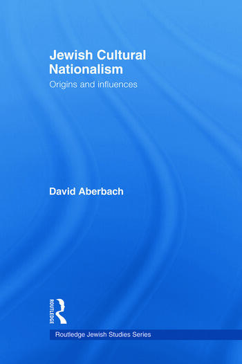 Jewish Cultural Nationalism Origins and Influences book cover